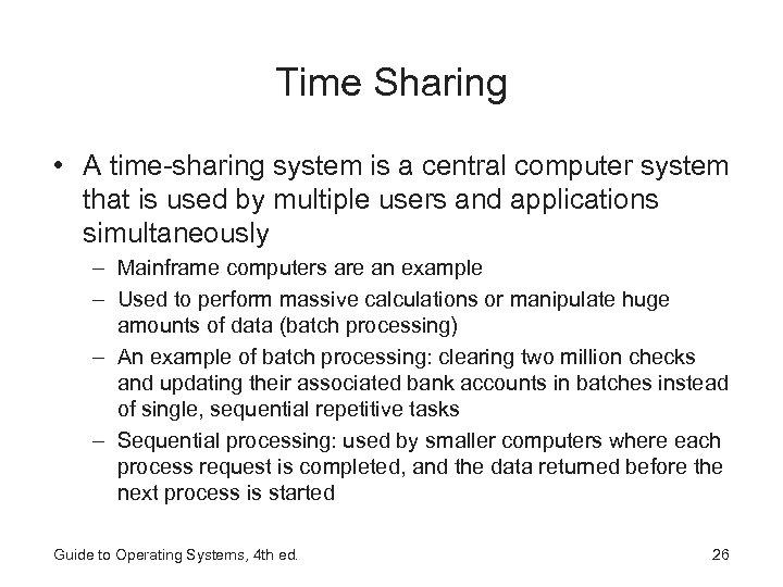 Time Sharing • A time-sharing system is a central computer system that is used