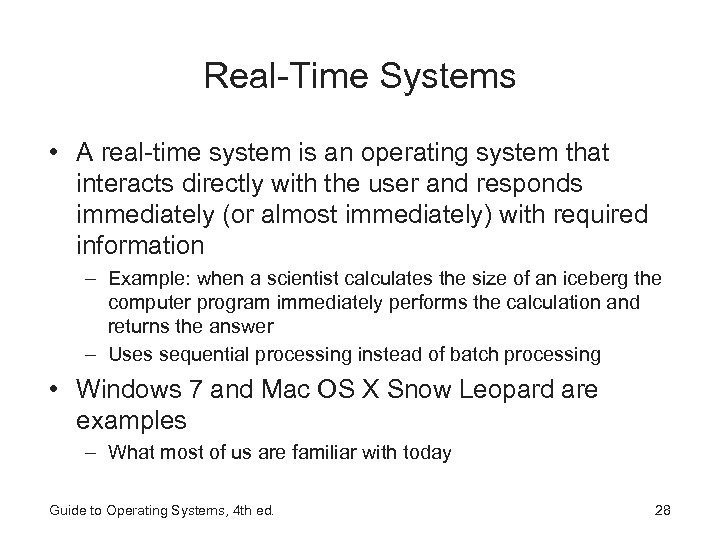 Real-Time Systems • A real-time system is an operating system that interacts directly with
