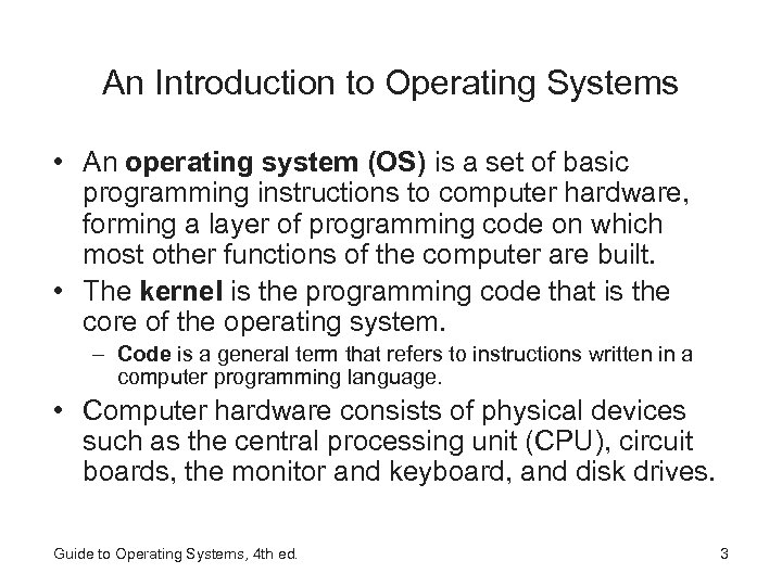 An Introduction to Operating Systems • An operating system (OS) is a set of