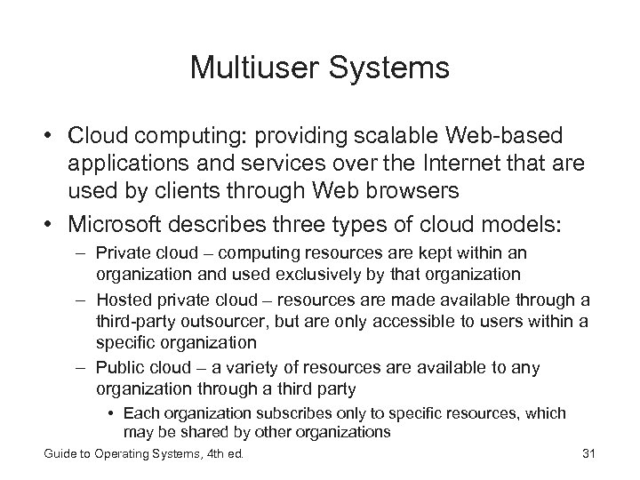 Multiuser Systems • Cloud computing: providing scalable Web-based applications and services over the Internet