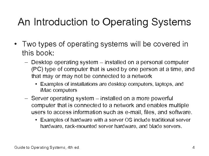 An Introduction to Operating Systems • Two types of operating systems will be covered