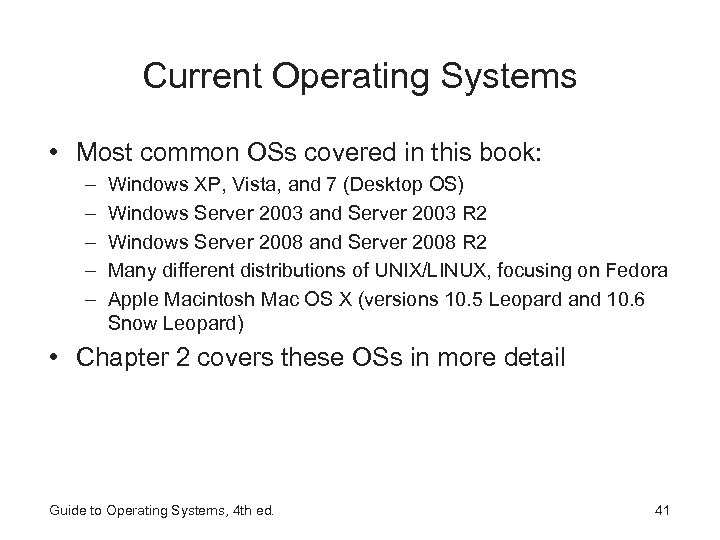Current Operating Systems • Most common OSs covered in this book: – – –