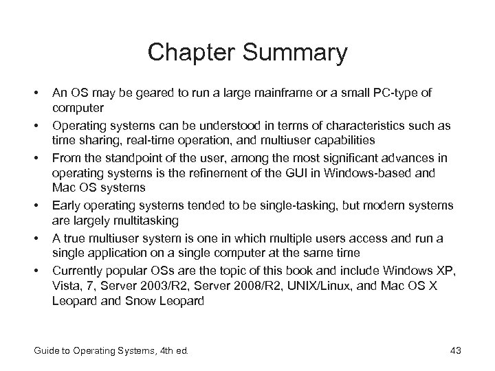 Chapter Summary • • • An OS may be geared to run a large