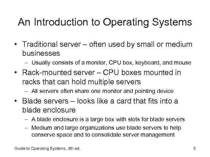 An Introduction to Operating Systems • Traditional server – often used by small or