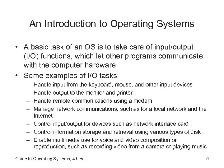 An Introduction to Operating Systems • A basic task of an OS is to