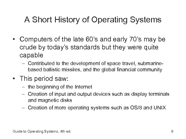 A Short History of Operating Systems • Computers of the late 60's and early