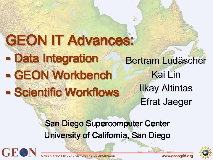 GEON IT Advances: ⁃ Data Integration Bertram Ludäscher Kai Lin ⁃ GEON Workbench Ilkay