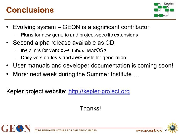 Conclusions • Evolving system – GEON is a significant contributor – Plans for new