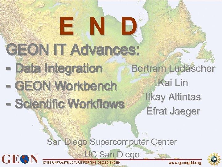 E N D GEON IT Advances: Bertram Ludäscher ⁃ Data Integration Kai Lin ⁃