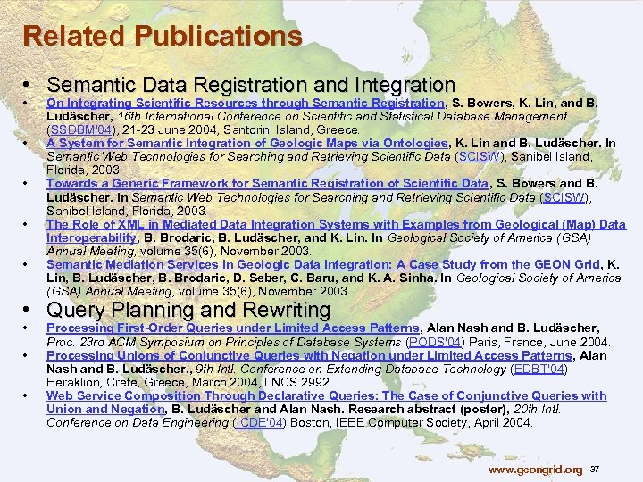 Related Publications • Semantic Data Registration and Integration • • • On Integrating Scientific