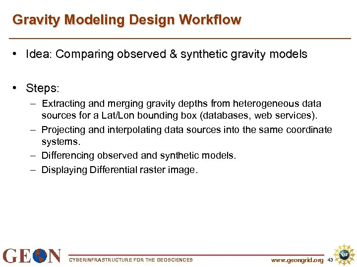 Gravity Modeling Design Workflow • Idea: Comparing observed & synthetic gravity models • Steps: