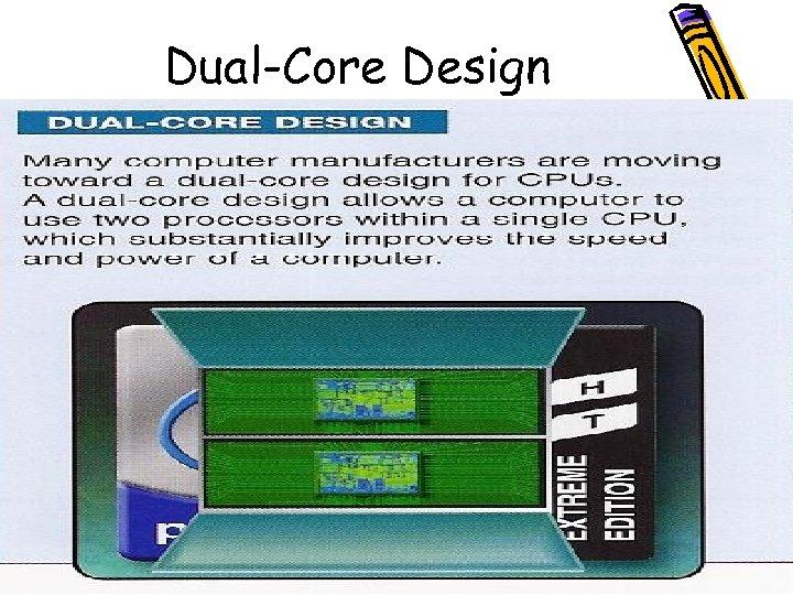 Dual-Core Design