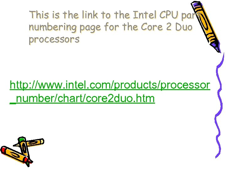 This is the link to the Intel CPU part numbering page for the Core