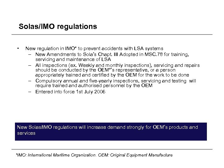 Solas/IMO regulations • New regulation in IMO* to prevent accidents with LSA systems –