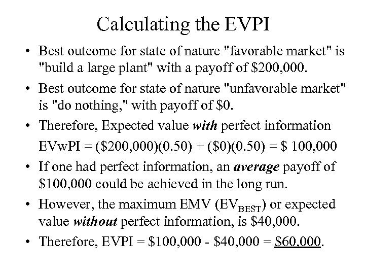 Calculating the EVPI • Best outcome for state of nature