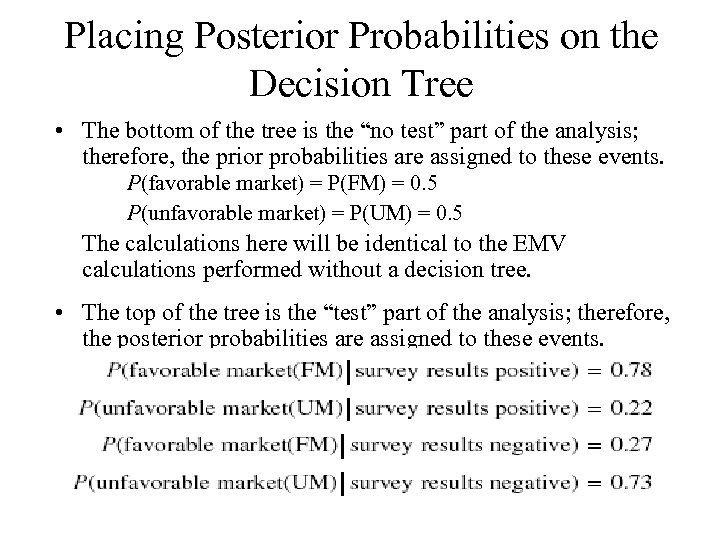Placing Posterior Probabilities on the Decision Tree • The bottom of the tree is