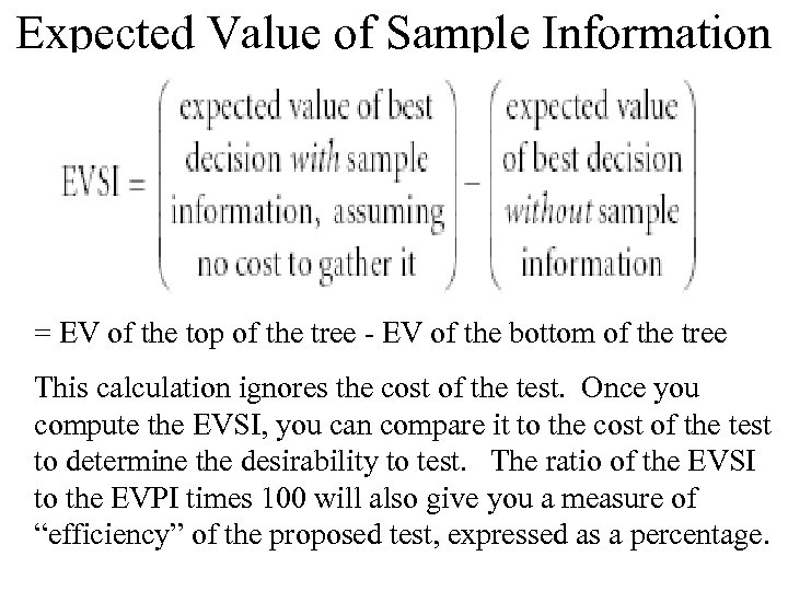 Expected Value of Sample Information = EV of the top of the tree -