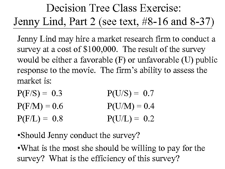 Decision Tree Class Exercise: Jenny Lind, Part 2 (see text, #8 -16 and 8