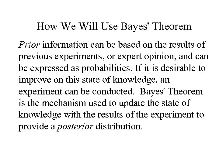 How We Will Use Bayes' Theorem Prior information can be based on the results