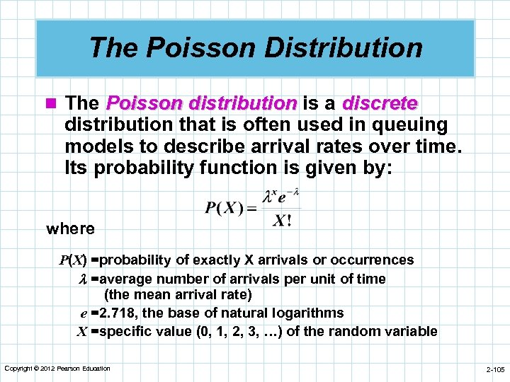 The Poisson Distribution n The Poisson distribution is a discrete distribution that is often