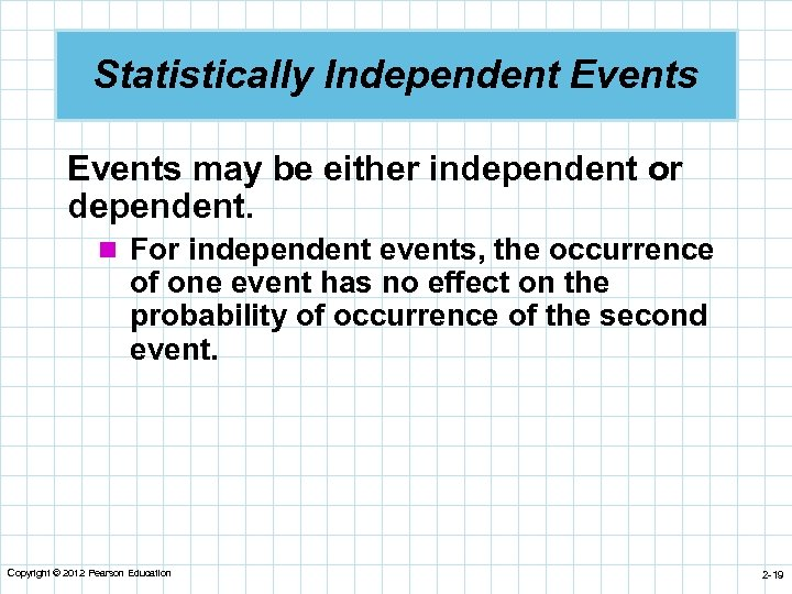 Statistically Independent Events may be either independent or dependent. n For independent events, the