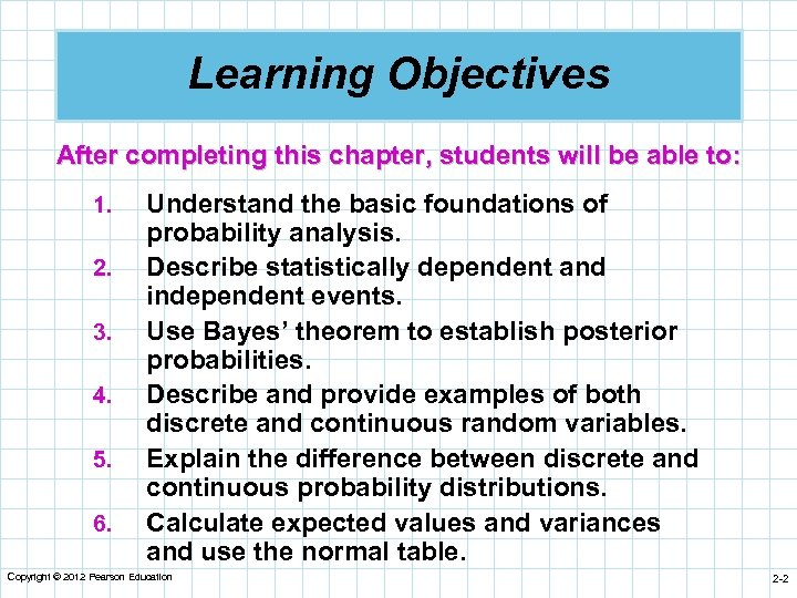 Learning Objectives After completing this chapter, students will be able to: 1. 2. 3.