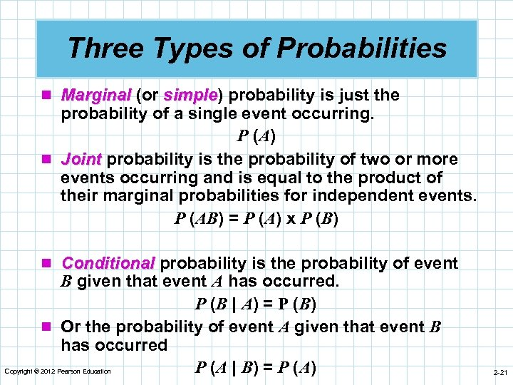 Three Types of Probabilities n Marginal (or simple) probability is just the simple probability
