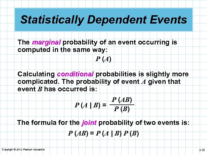 Statistically Dependent Events The marginal probability of an event occurring is computed in the