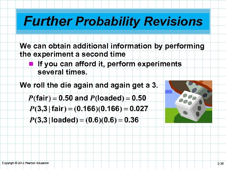Further Probability Revisions We can obtain additional information by performing the experiment a second