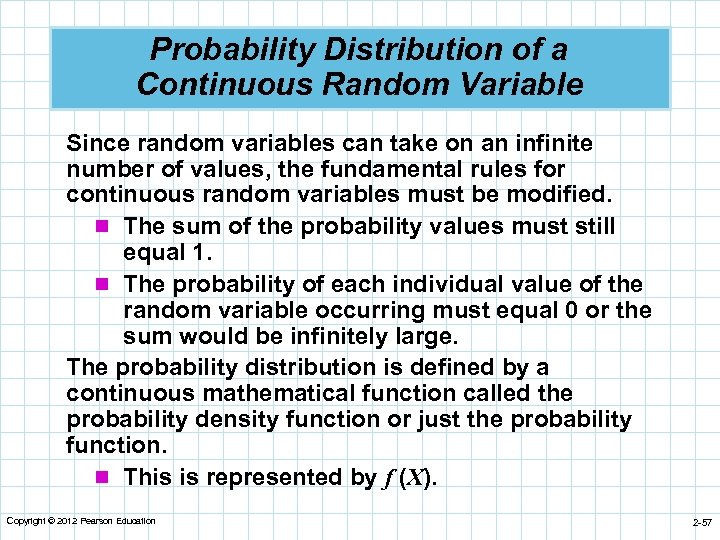 Probability Distribution of a Continuous Random Variable Since random variables can take on an
