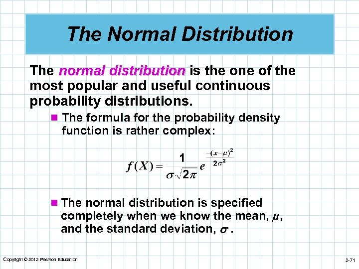 The Normal Distribution The normal distribution is the one of the most popular and