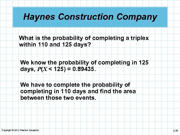 Haynes Construction Company What is the probability of completing a triplex within 110 and
