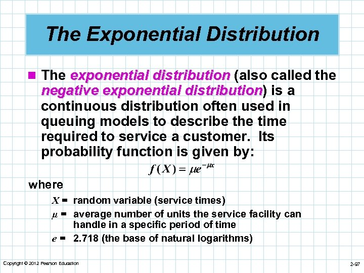 The Exponential Distribution n The exponential distribution (also called the negative exponential distribution) is