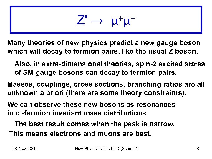 Z' → m+m. Many theories of new physics predict a new gauge boson which
