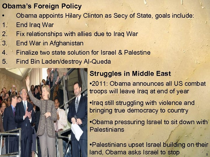 Obama's Foreign Policy • 1. 2. 3. 4. 5. Obama appoints Hilary Clinton as