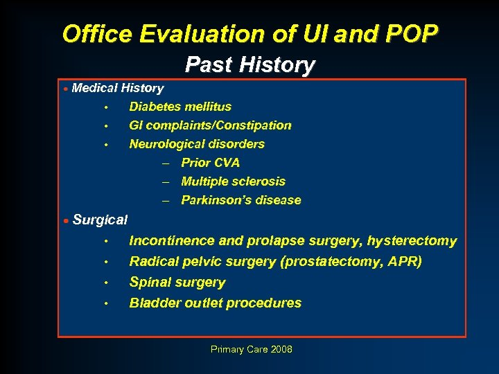 Office Evaluation of UI and POP Past History · Medical History • • •