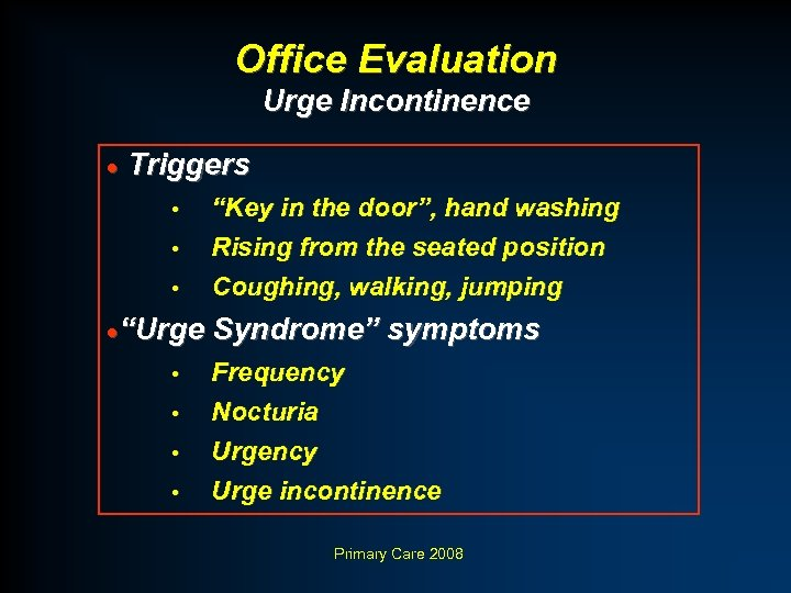 "Office Evaluation Urge Incontinence · Triggers • • • ""Key in the door"", hand"