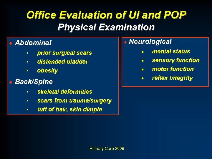 Office Evaluation of UI and POP Physical Examination · Neurological · Abdominal • •