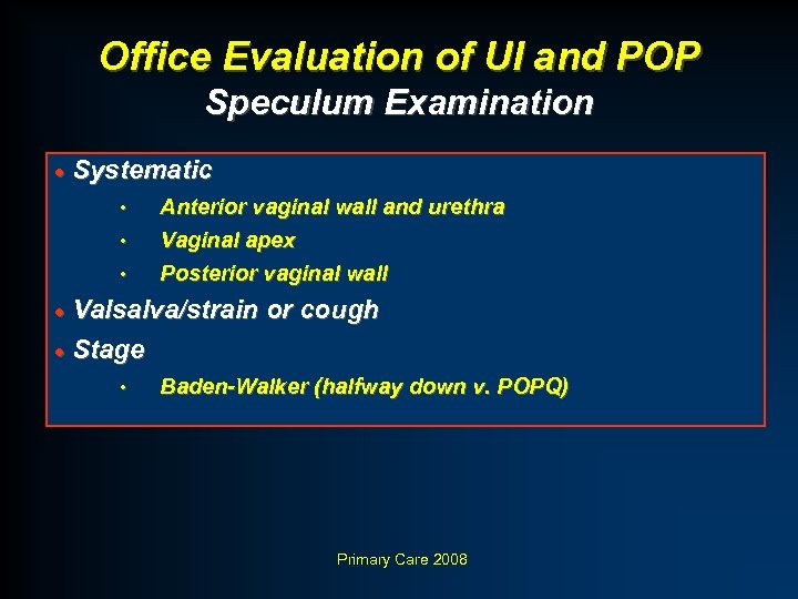 Office Evaluation of UI and POP Speculum Examination · Systematic • • • Anterior