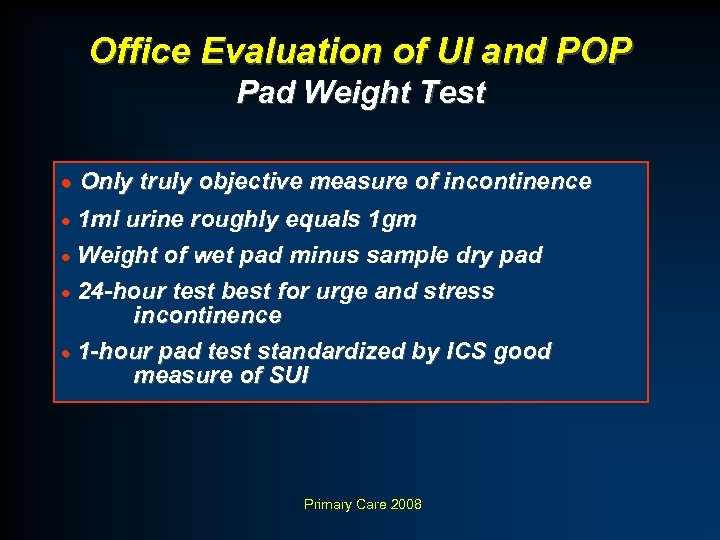 Office Evaluation of UI and POP Pad Weight Test · Only truly objective measure