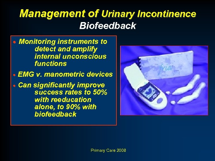 Management of Urinary Incontinence Biofeedback · Monitoring instruments to detect and amplify internal unconscious