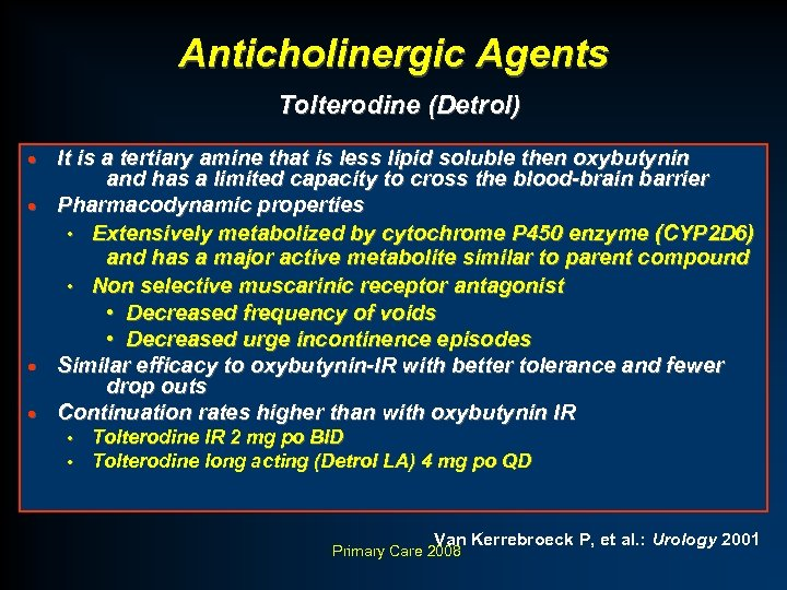 Anticholinergic Agents Tolterodine (Detrol) · · It is a tertiary amine that is less