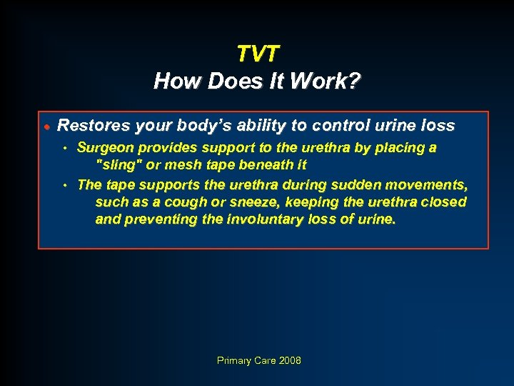 TVT How Does It Work? · Restores your body's ability to control urine loss