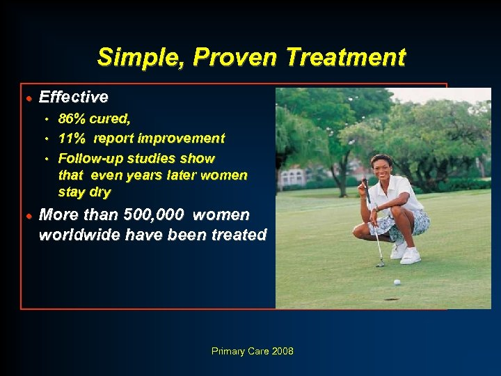 Simple, Proven Treatment · Effective 86% cured, • 11% report improvement • Follow-up studies