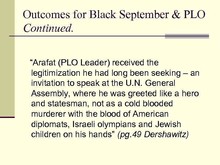 """Outcomes for Black September & PLO Continued. """"Arafat (PLO Leader) received the legitimization he"""