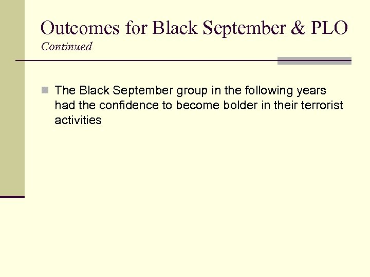 Outcomes for Black September & PLO Continued n The Black September group in the