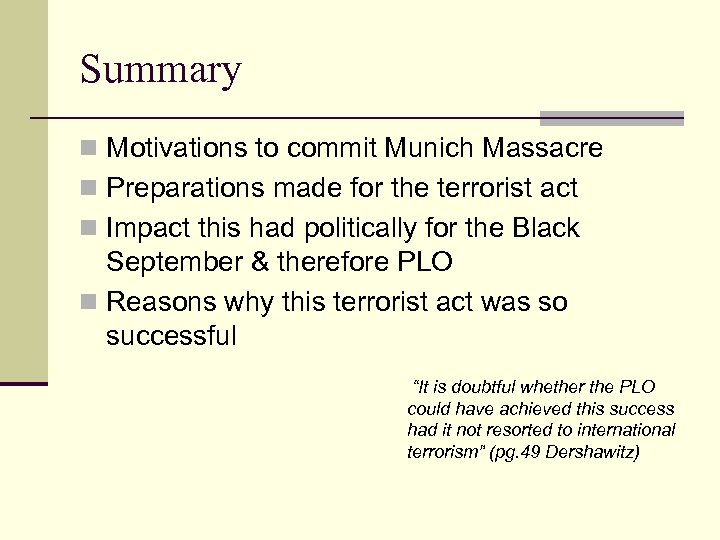 Summary n Motivations to commit Munich Massacre n Preparations made for the terrorist act