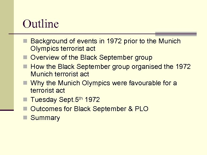 Outline n Background of events in 1972 prior to the Munich n n n
