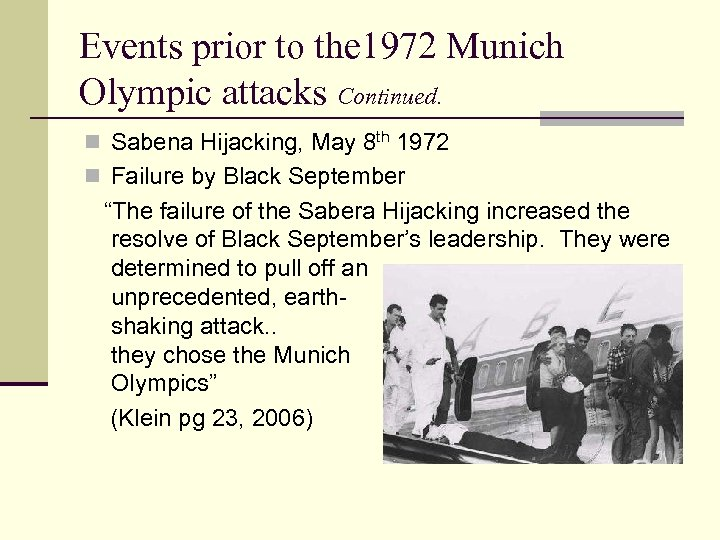 Events prior to the 1972 Munich Olympic attacks Continued. n Sabena Hijacking, May 8