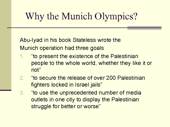 Why the Munich Olympics? Abu-Iyad in his book Stateless wrote the Munich operation had